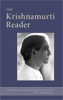 The Krishnamurti Reader by J. Krishnamurti