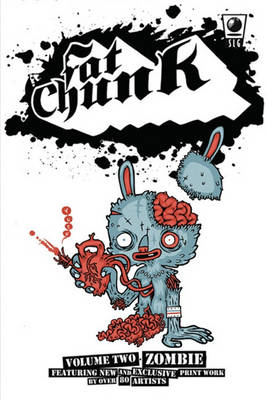 Fat Chunk Fat Chunk Volume 2: Zombies Zombies Volume 2 by Jamie Smart