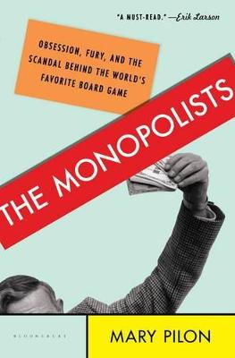 The Monopolists by Mary Pilon