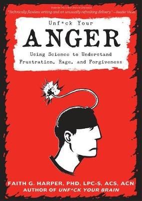 Unf#ck Your Anger by Faith G. Harper