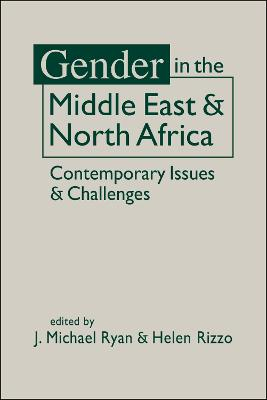 Gender in the Middle East & North Africa: Contemporary Issues and Challenges by J. Michael Ryan