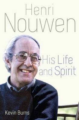 His Life and Spirit by Henri Nouwen