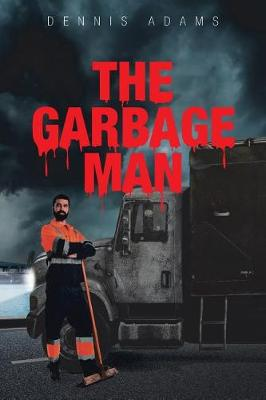 The Garbage Man by Dennis Adams
