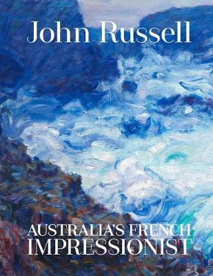 John Russell: Australia's French impressionist book