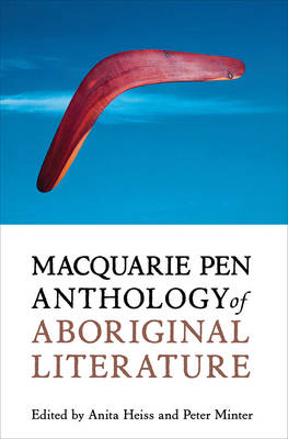 Macquarie Pen Anthology of Aboriginal Literature by Anita Heiss