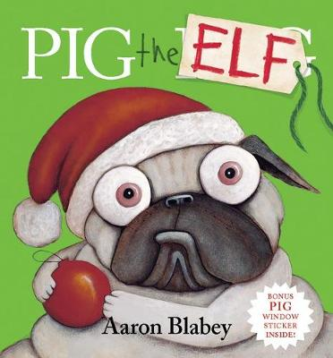 Pig the Elf plus Window Cling by Aaron Blabey