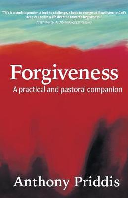 Forgiveness: A practical and pastoral companion by Anthony Priddis