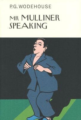 Mr Mulliner Speaking by P. G. Wodehouse