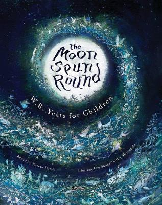 The Moon Spun Round by W. B. Yeats