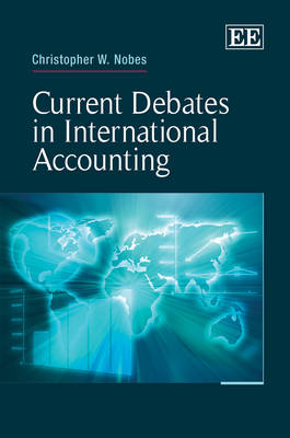 Current Debates in International Accounting by Christopher W. Nobes