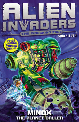 Alien Invaders 8: Minox - The Planet Driller by Max Silver