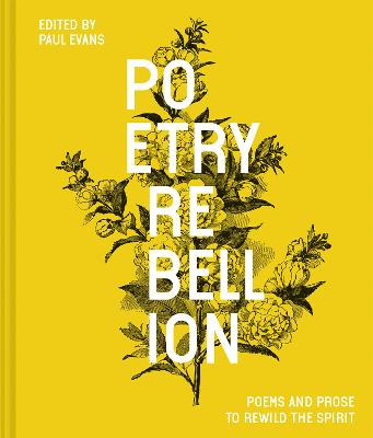 Poetry Rebellion: Poems and prose to rewild the spirit book