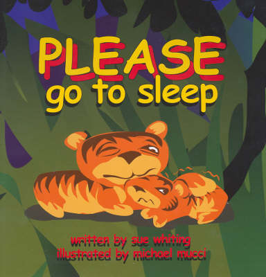 Please Go to Sleep by Sue Whiting