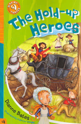 Hold-up Heroes by Dianne Bates