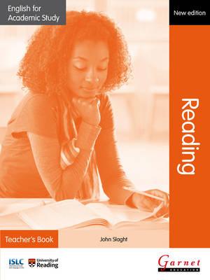 English for Academic Study: Reading Teacher's Book - Edition 2 by John Slaght