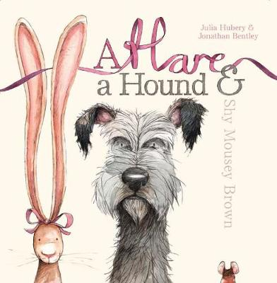 Hare, a Hound and Shy Mousey Brown by Julia Hubery