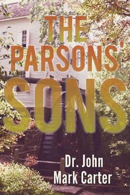 The Parsons' Son by Dr John Mark Carter