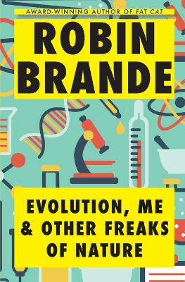 Evolution, Me & Other Freaks of Nature by Robin Brande