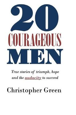 20 Courageous Men by Christopher Green
