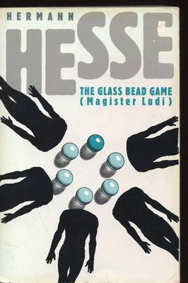 The Glass Bead Game (Magister Ludi) by Hermann Hesse