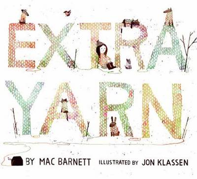 Extra Yarn by Mac Barnett