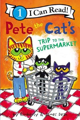 Pete the Cat's Trip to the Supermarket by James Dean