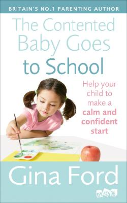 The Contented Baby Goes to School by Gina Ford