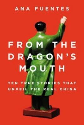 From the Dragon's Mouth by Ana Fuentes