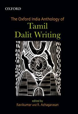 The Oxford India Anthology of Tamil Dalit Writing by Ravikumar
