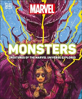 Marvel Monsters: Creatures Of The Marvel Universe Explored by Kelly Knox
