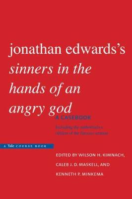 """Jonathan Edwards's """"Sinners in the Hands of an Angry God"""" by Wilson H. Kimnach"""