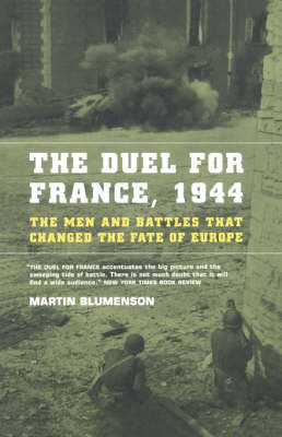 Duel For France, 1944 by Martin Blumenson