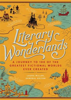 Literary Wonderlands by Laura Miller