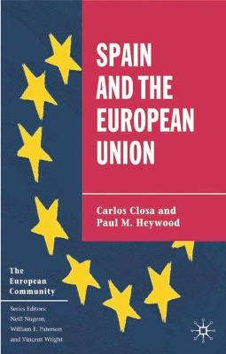 Spain and the European Union by Paul M. Heywood