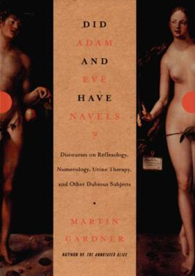 Did Adam and Eve Have Navels? by Martin Gardner
