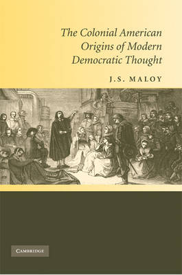 Colonial American Origins of Modern Democratic Thought book