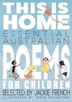 This is Home: Essential Australian Poems for Children by Jackie French