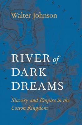 River of Dark Dreams by Walter Johnson