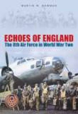 Echoes of England by Martin W. Bowman
