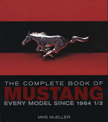 The Complete Book of Mustang by Mike Mueller