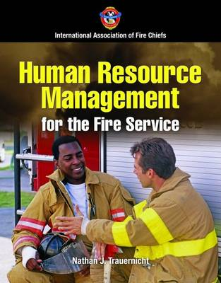 Human Resource Management for the Fire and Emergency Services by IAFC