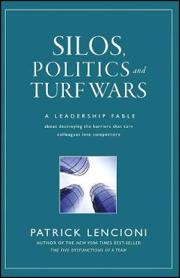 Silos, Politics and Turf Wars by Patrick M. Lencioni