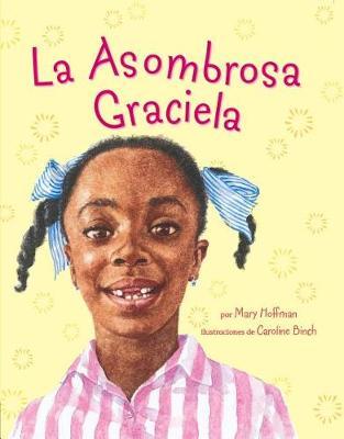 Asombrosa Graciela, La by Mary Hoffman