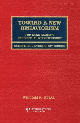 Toward a New Behaviorism by William R. Uttal