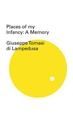 Places of My Infancy by Giuseppe Tomasi Di Lampedusa