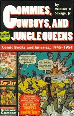 Commies, Cowboys, and Jungle Queens by William Savage