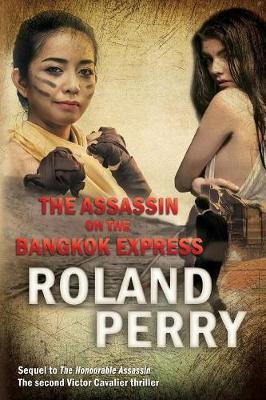 Assassin on the Bangkok Express by Roland Perry