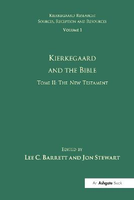 Volume 1, Tome II: Kierkegaard and the Bible - The New Testament by Lee C. Barrett