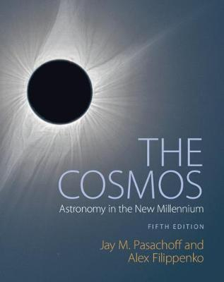 The Cosmos: Astronomy in the New Millennium by Jay M. Pasachoff