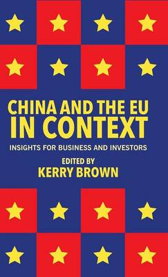 China and the EU in Context by Kerry Brown